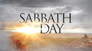Sermon 07-30-17 The Sabbath Day
